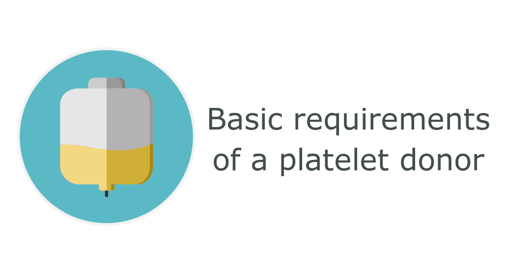 Basic requirements for a platelet donor