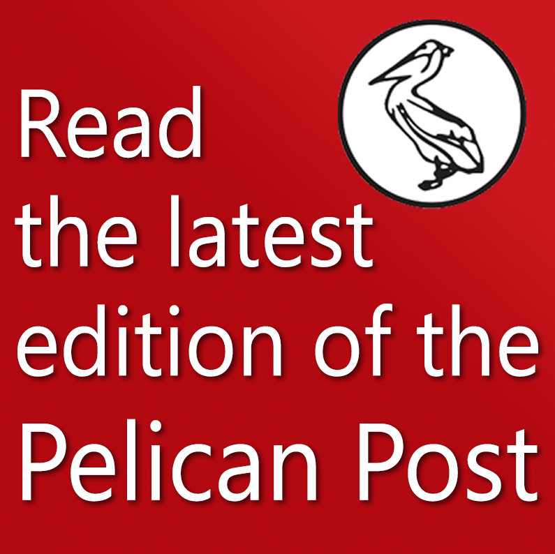 Read the latest Pelican Post